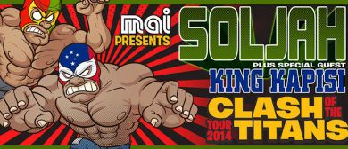 Soljah & King Kapisi - Clash Of The Titans Tour