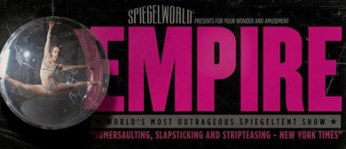 Empire - The World's Most Outrageous Spiegeltent Show