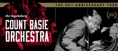 The Legendary Count Basie Orchestra 80th Anniversary NZ Tour