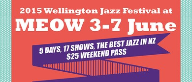 2015 Wellington Jazz Festival at Meow