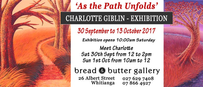'As the Path Unfolds' Exhibition - Charlotte Giblin