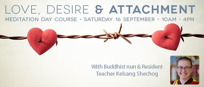 Love, Desire, Attachment Day Course