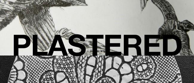 Plastered Printmaking Exhibition