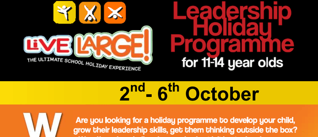 Live Large Holiday Programme 11-14 Years