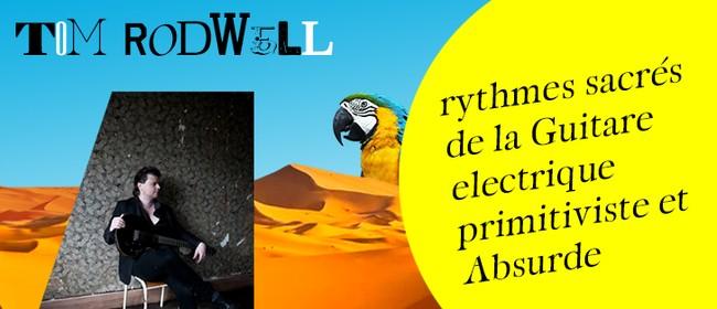 Tom Rodwell - Rythmes Sacrés De La Guitare électrique: POSTPONED