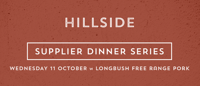 Longbush Free Range Pork Dinner - Supplier Dinner Series