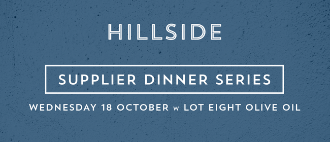 Lot Eight Olive Oil Dinner - Supplier Dinner Series