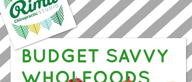 Budget Savvy Wholefoods