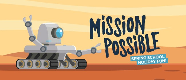 Mission Possible - Spring School Holiday Fun