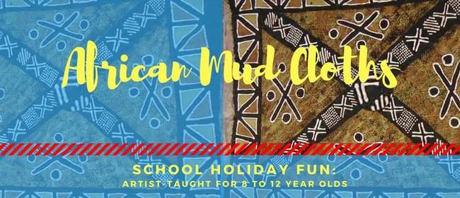 African Mud Cloths - School Holiday Fun