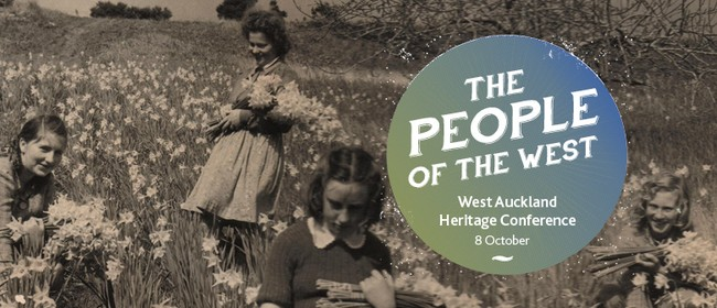 West Auckland Heritage Conference: The People of the West