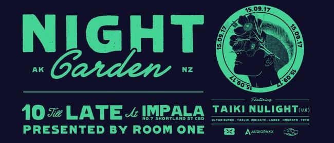Night Garden Featuring Taiki Nulight