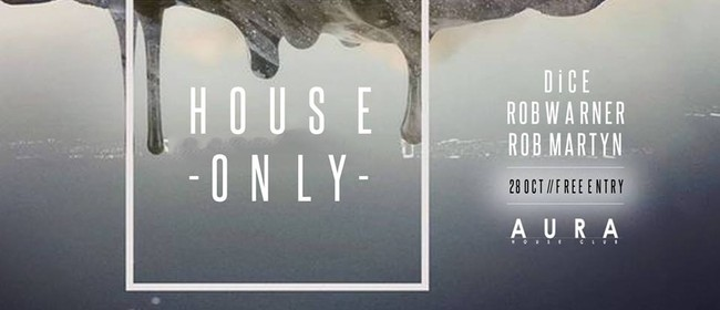 House Only Ft. Rob Warner, Dice, Rob Martyn