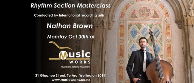 Nathan Brown Rhythm Section Masterclass