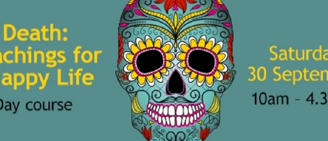 Death: Teachings for a Happy Life Day Course