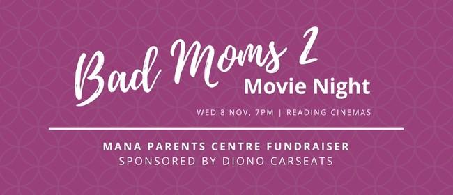 Bad Moms 2 - Mana Parents Centre Fundraiser