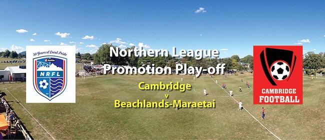 Cambridge v Beachlands-Maraetai (Northern League Play-offs)