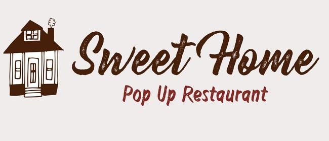 Sweet Home Pop-up Restaurant
