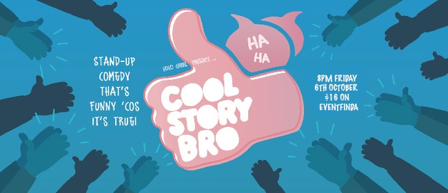 Cool Story Bro: Stand-up Comedy That's Funny 'Coz It's True