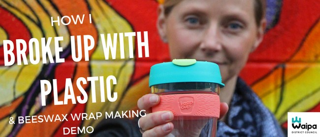 How I Broke Up With Plastic And Beeswax Wrap Demonstration