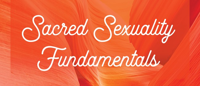 Sacred Sexuality Fundamentals