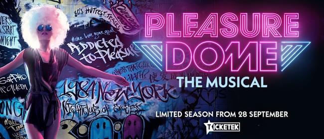 Pleasuredome the Musical
