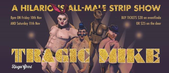 Tragic Mike: A Hilarious All-Male Strip Show