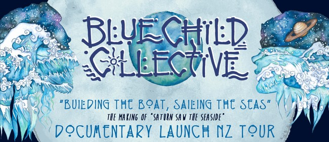 Blue Child Collective AUS - Album Documentary NZ Tour