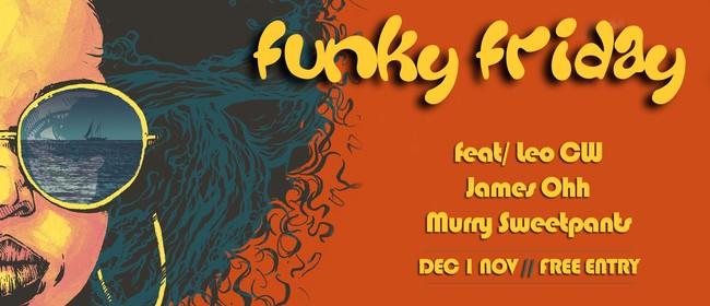 Funky Fridays Ft. James Ohh, Murry Sweetpants, Leo CW