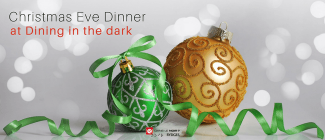 Christmas Eve Dinner At Dining In the Dark