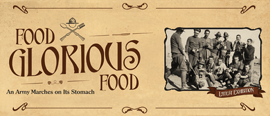 Food Glorious Food: An Army Marches On Its Stomach