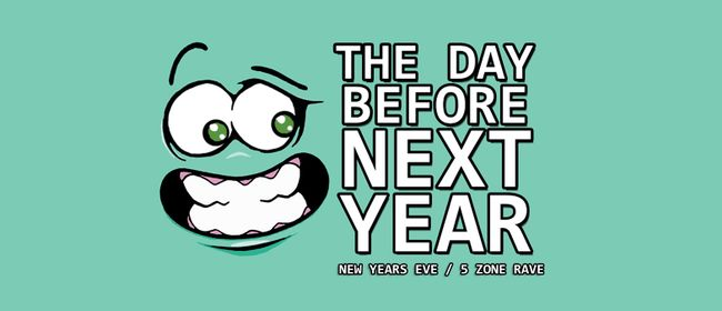 The Day Before Next Year (NYE Rqve)