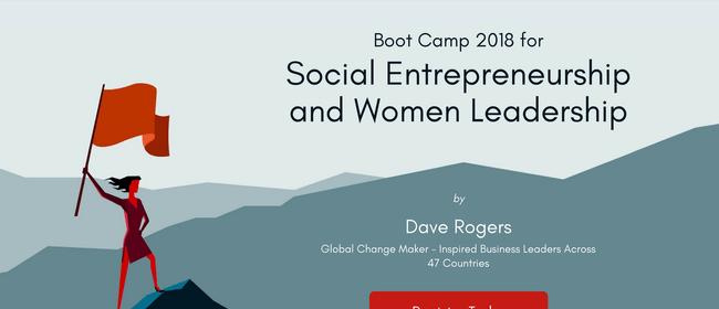 Boot Camp 2018 - Social Entrepreneurship & Women Leadership