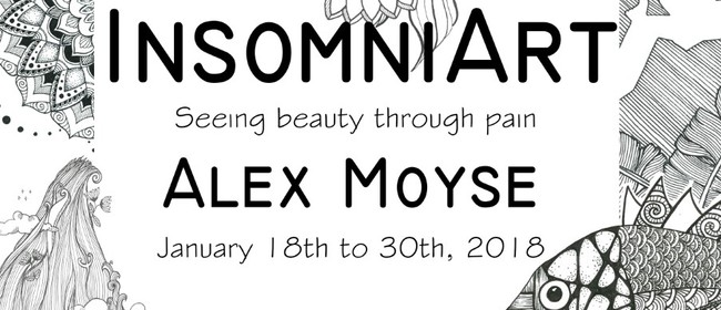 Insomniart - Seeing Beauty Through Pain by Alex Moyse