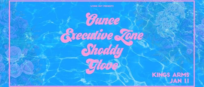 Ounce, Executive Zone, Shoddy & Glove