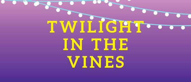 Twilight In the Vines