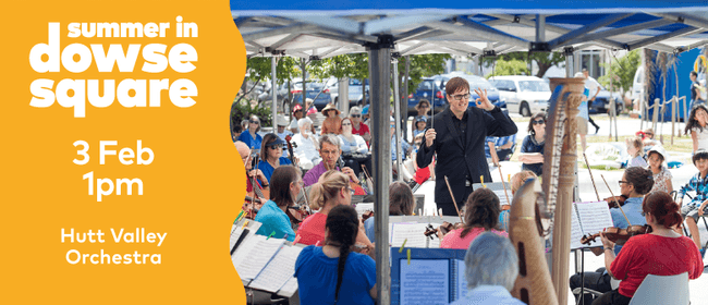 Summer In Dowse Square: Hutt Valley Orchestra
