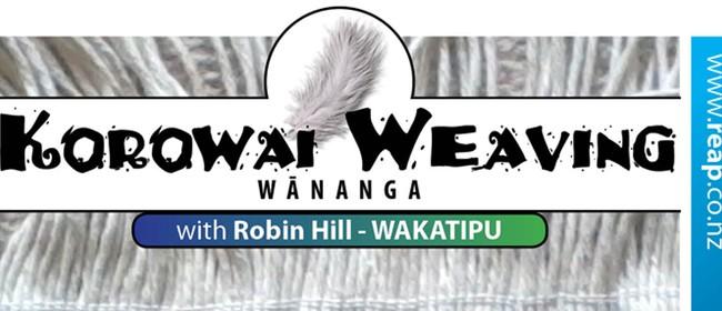 Wakatipu Korowai Weaving Wananga