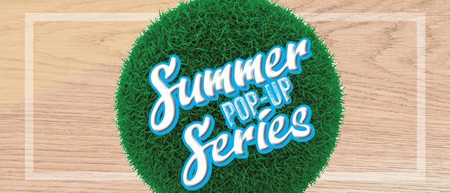 Summer Pop-Up Series