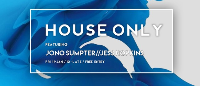 House Only ft. Jono Sumpter, Jess Hopkins