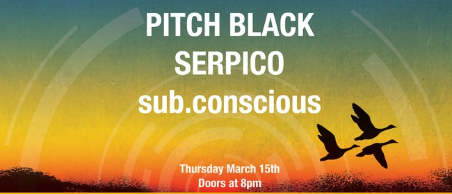 Pitch Black with Serpico and Sub.conscious
