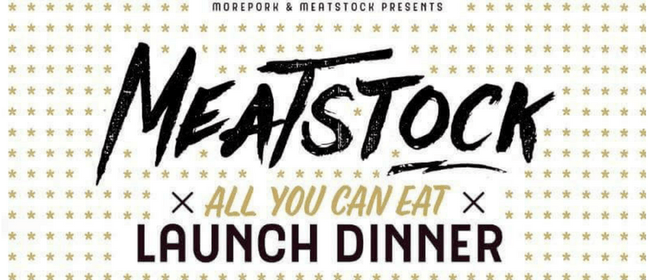 Morepork & Meatstock All You Can Eat Launch Dinner