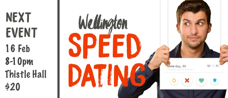 speed dating wellington 2015 After pointless hours swiping on dating apps, nothin' beats meeting someone face to face in a nice and safe environment speed dating is a low key, sophisticated, and effective way for men and women to meet in wellington.