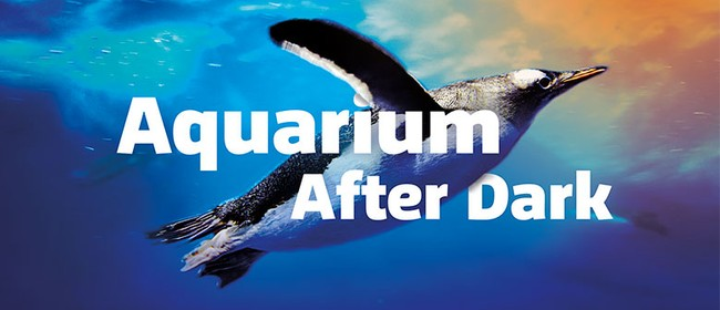 Aquarium After Dark: POSTPONED