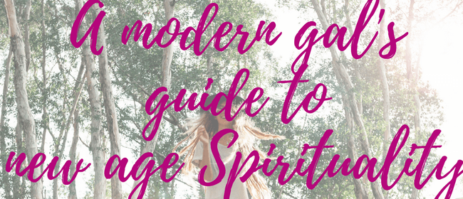 A Modern Gal's Guide to New Age Spirituality