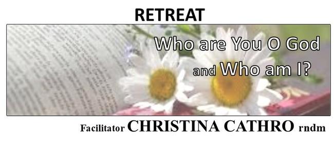Retreat: Who Are You O God and Who Am I?