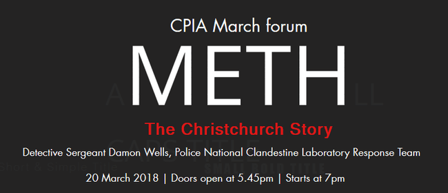 CPIA March Forum - Meth, The Christchurch Story