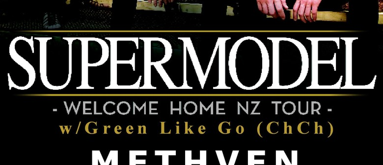 Supermodel - Welcome Home NZ Tour with Green Like Go