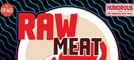 Raw Meat Comedy