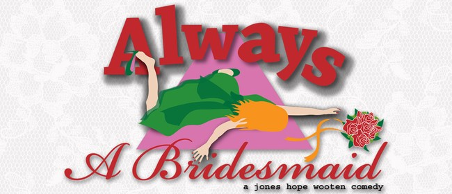 Always A Bridesmaid (Comedy)